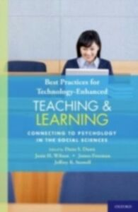 Ebook in inglese Best Practices for Technology-Enhanced Teaching and Learning: Connecting to Psychology and the Social Sciences Dunn, Dana S. , Freeman, James , Wilson, Janie H.
