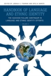 Ebook in inglese Handbook of Language and Ethnic Identity: The Success-Failure Continuum in Language and Ethnic Identity Efforts (Volume 2) -, -