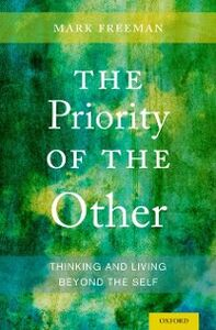 Ebook in inglese Priority of the Other: Thinking and Living Beyond the Self Freeman, Mark