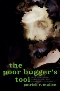 Ebook in inglese Poor Bugger's Tool: Irish Modernism, Queer Labor, and Postcolonial History Mullen, Patrick R.