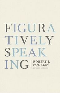 Ebook in inglese Figuratively Speaking: Revised Edition Fogelin, Robert J.