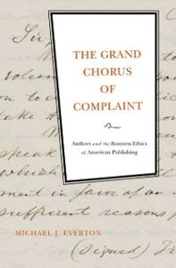 Foto Cover di Grand Chorus of Complaint: Authors and the Business Ethics of American Publishing, Ebook inglese di Michael J. Everton, edito da Oxford University Press