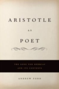 Ebook in inglese Aristotle as Poet: The Song for Hermias and Its Contexts Ford, Andrew L.