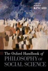 Ebook in inglese Oxford Handbook of Philosophy of Social Science -, -