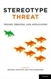 Stereotype Threat: Theory, Process, and Application