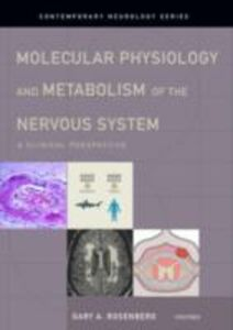 Ebook in inglese Molecular Physiology and Metabolism of the Nervous System: A Clinical Perspective Rosenberg, Gary A.