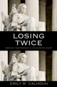 Ebook in inglese Losing Twice: Harms of Indifference in the Supreme Court Calhoun, Emily M.