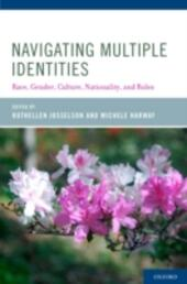Navigating Multiple Identities: Race, Gender, Culture, Nationality, and Roles