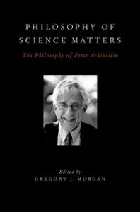 Foto Cover di Philosophy of Science Matters: The Philosophy of Peter Achinstein, Ebook inglese di  edito da Oxford University Press
