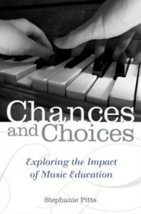 Ebook in inglese Chances and Choices: Exploring the Impact of Music Education Pitts, Stephanie