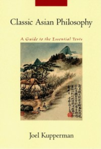Ebook in inglese Classic Asian Philosophy: A Guide to the Essential Texts Kupperman, Joel J.