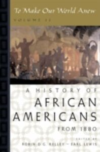 Ebook in inglese To Make Our World Anew: Volume II: A History of African Americans Since 1880