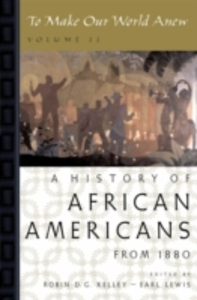 Ebook in inglese To Make Our World Anew: Volume II: A History of African Americans Since 1880 -, -