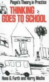 Thinking Goes to School: Piaget's Theory in Practice
