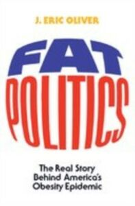 Foto Cover di Fat Politics: The Real Story behind America's Obesity Epidemic, Ebook inglese di J. Eric Oliver, edito da Oxford University Press, USA