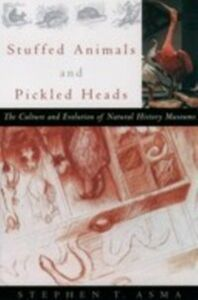 Ebook in inglese Stuffed Animals and Pickled Heads:The Culture and Evolution of Natural History Museums Asma, Stephen T.