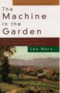 Ebook in inglese Machine in the Garden: Technology and the Pastoral Ideal in America Marx, Leo