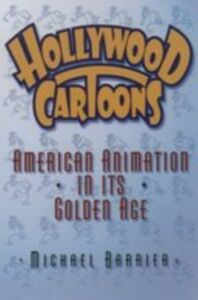 Ebook in inglese Hollywood Cartoons: American Animation in Its Golden Age Barrier, Michael