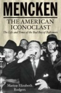 Ebook in inglese Mencken: The American Iconoclast Rodgers, Marion Elizabeth