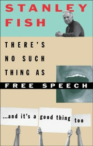 Ebook in inglese There's No Such Thing As Free Speech: And It's a Good Thing, Too Fish, Stanley