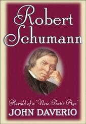 "Robert Schumann: Herald of a ""New Poetic Age"""
