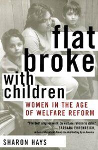 Foto Cover di Flat Broke with Children: Women in the Age of Welfare Reform, Ebook inglese di Sharon Hays, edito da Oxford University Press, USA
