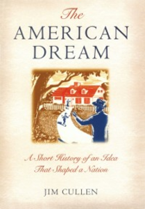 Ebook in inglese American Dream: A Short History of an Idea that Shaped a Nation Cullen, Jim
