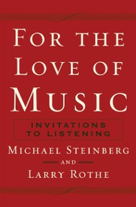 Ebook in inglese For the Love of Music: Invitations to Listening Rothe, Larry , Steinberg, Michael