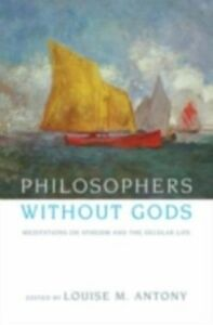 Ebook in inglese Philosophers without Gods: Meditations on Atheism and the Secular Life