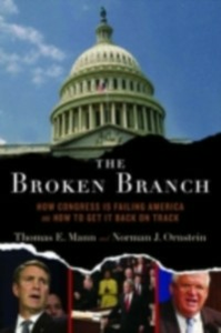 Ebook in inglese Broken Branch: How Congress Is Failing America and How to Get It Back on Track Mann, Thomas E. , Ornstein, Norman J.