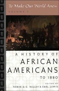 Ebook in inglese To Make Our World Anew: Volume I: A History of African Americans to 1880