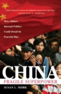 Ebook in inglese China: Fragile Superpower: How China's Internal Politics Could Derail Its Peaceful Rise Shirk, Susan L.