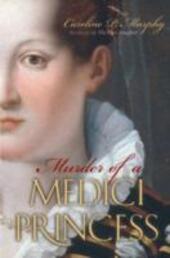 Murder of a Medici Princess