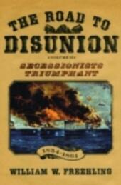 Road to Disunion: Volume II: Secessionists Triumphant, 1854-1861
