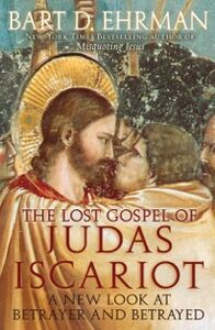 Foto Cover di Lost Gospel of Judas Iscariot: A New Look at Betrayer and Betrayed, Ebook inglese di Bart D. Ehrman, edito da Oxford University Press