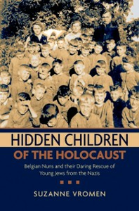 Ebook in inglese Hidden Children of the Holocaust: Belgian Nuns and their Daring Rescue of Young Jews from the Nazis Vromen, Suzanne