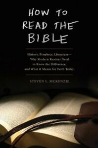 Foto Cover di How to Read the Bible: History, Prophecy, Literature--Why Modern Readers Need to Know the Difference and What It Means for Faith Today, Ebook inglese di Steven L McKenzie, edito da Oxford University Press