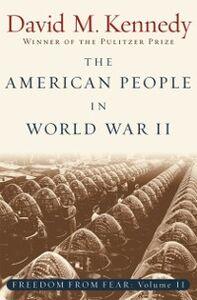 Ebook in inglese American People in World War II: Freedom from Fear, Part Two Kennedy, David M.