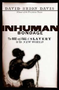 Ebook in inglese Inhuman Bondage: The Rise and Fall of Slavery in the New World Davis, David Brion
