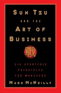 Foto Cover di Sun Tzu and the Art of Business: Six Strategic Principles for Managers, Ebook inglese di Mark R. McNeilly, edito da Oxford University Press, USA