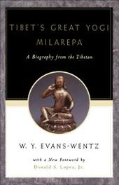 Tibet's Great Yogi Milarepa: A Biography from the Tibetan being the Jetsun-Kabbum or Biographical History of Jetsun-Milarepa, According to the Late Lama Kazi Dawa-Samdup's English Rendering