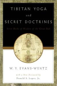 Ebook in inglese Tibetan Yoga and Secret Doctrines: Or Seven Books of Wisdom of the Great Path, According to the Late Lama Kazi Dawa-Samdup's English Rendering -, -