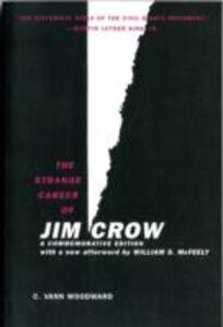 Ebook in inglese Strange Career of Jim Crow Woodward, C. Vann
