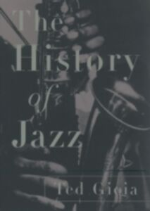 Foto Cover di History of Jazz, Ebook inglese di Ted Gioia, edito da Oxford University Press, USA
