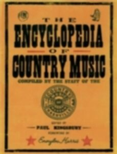 Ebook in inglese Encyclopedia of Country Music: The Ultimate Guide to the Music