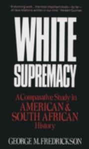 Ebook in inglese White Supremacy: A Comparative Study of American and South African History Fredrickson, George M.