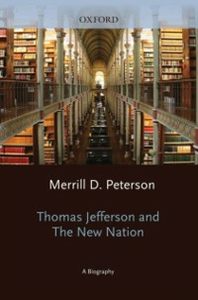 Ebook in inglese Thomas Jefferson and the New Nation: A Biography Peterson, Merrill D.