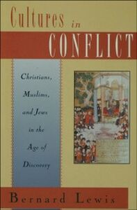 Ebook in inglese Cultures in Conflict: Christians, Muslims, and Jews in the Age of Discovery Lewis, Bernard