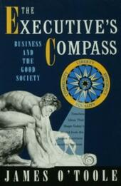 Executive's Compass: Business and the Good Society