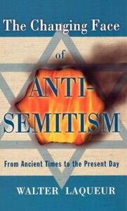 Foto Cover di Changing Face of Anti-Semitism: From Ancient Times to the Present Day, Ebook inglese di Walter Laqueur, edito da Oxford University Press